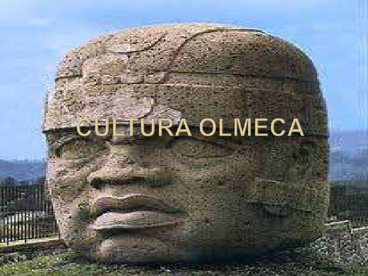 Cultura OlmecaUbicación         UbicaciónGeográfica:       Temporal:Costa de golfo     Veracruz , de México.       Mesoamé...