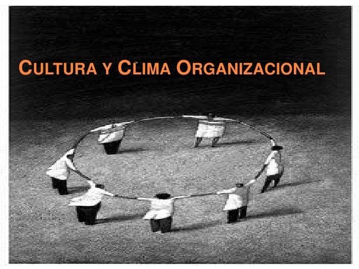 Cultura y Clima Organizacional<br />