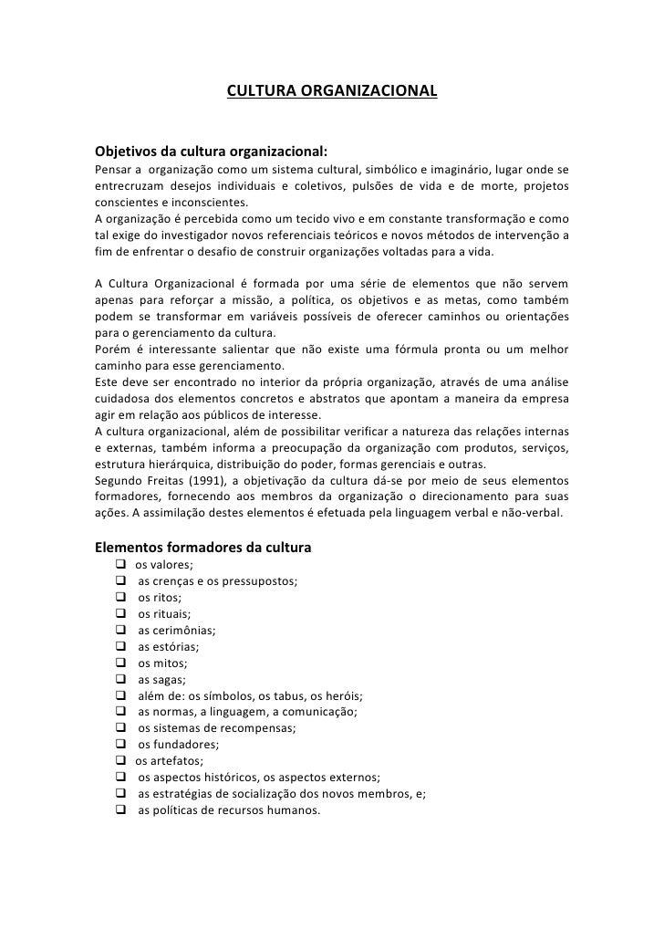 CULTURA ORGANIZACIONALObjetivos da cultura organizacional:Pensar a organização como um sistema cultural, simbólico e imagi...