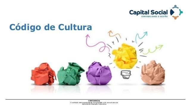 CONFIDENCIAL O conteúdo desta apresentação é propriedade e de uso exclusivo da Aprendemia Educação Corporativa Código de C...