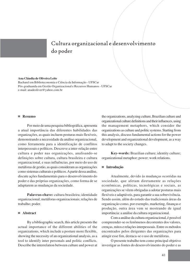 Cultura organizacional e desenvolvimento                          do poder    Ana Cláudia de Oliveira Leite Bacharel em Bi...