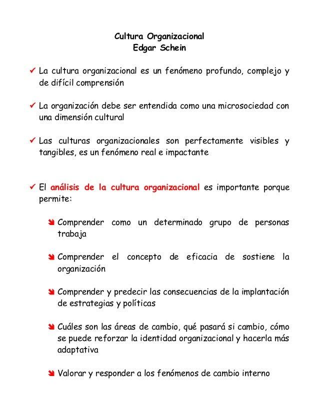 Cultura OrganizacionalEdgar Schein La cultura organizacional es un fenómeno profundo, complejo yde difícil comprensión L...