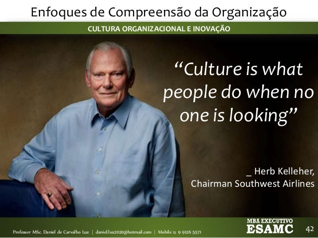 """southwest airlines schein culture Leadership and organizational culture in  week 2 nature of organizational culture  1 art 1: edgar h schein,  legendary culture,"""" nuts southwest airlines."""