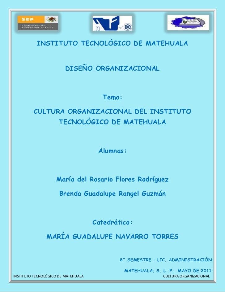 15240088265274510588265532727766787<br />INSTITUTO TECNOLÓGICO DE MATEHUALA<br />DISEÑO ORGANIZACIONAL<br />Tema:<br />CUL...