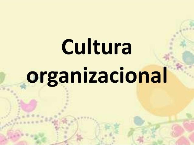 La cultura organizacional como factor determinante de la productividad