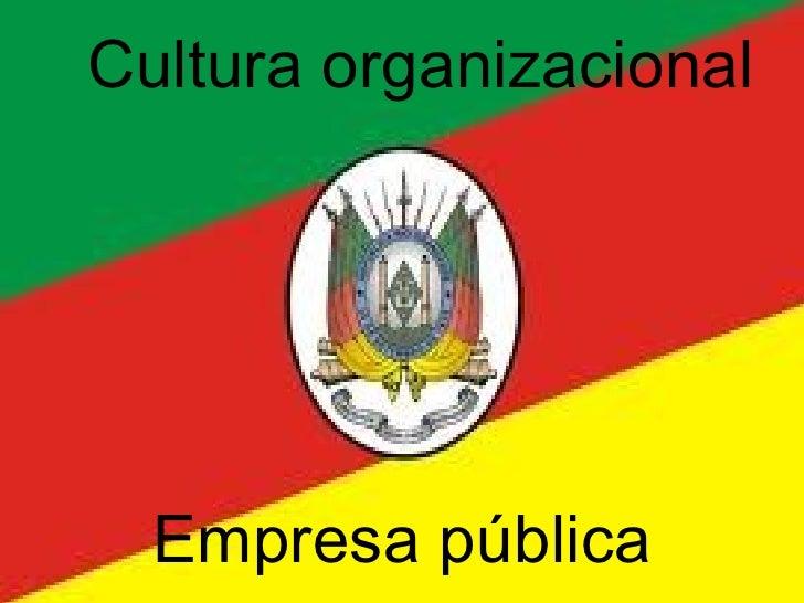 Cultura organizacional   Empresa pública