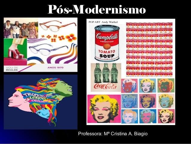 Pós-Modernismo  Professora: Mª Cristina A. Biagio