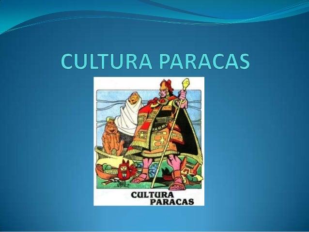 UBICACIONEs     una      civilizaciónsituada a lo largo de lacosta sur central del Perú.El centro cultural estáubicado en ...