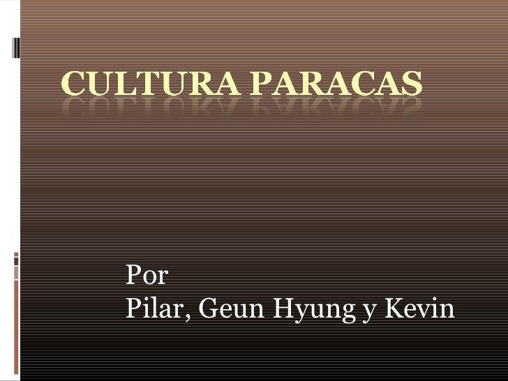 PorPilar, Geun Hyung y Kevin
