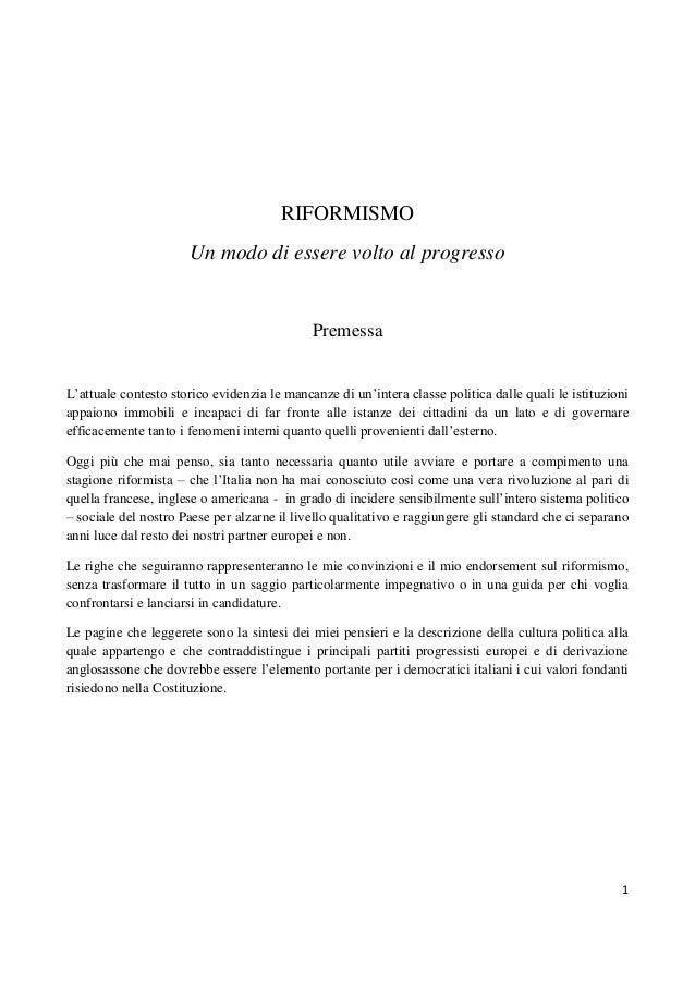 RIFORMISMO Un modo di essere volto al progresso  Premessa L'attuale contesto storico evidenzia le mancanze di un'intera cl...