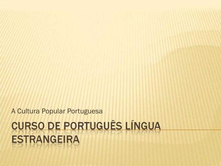 A Cultura Popular Portuguesa