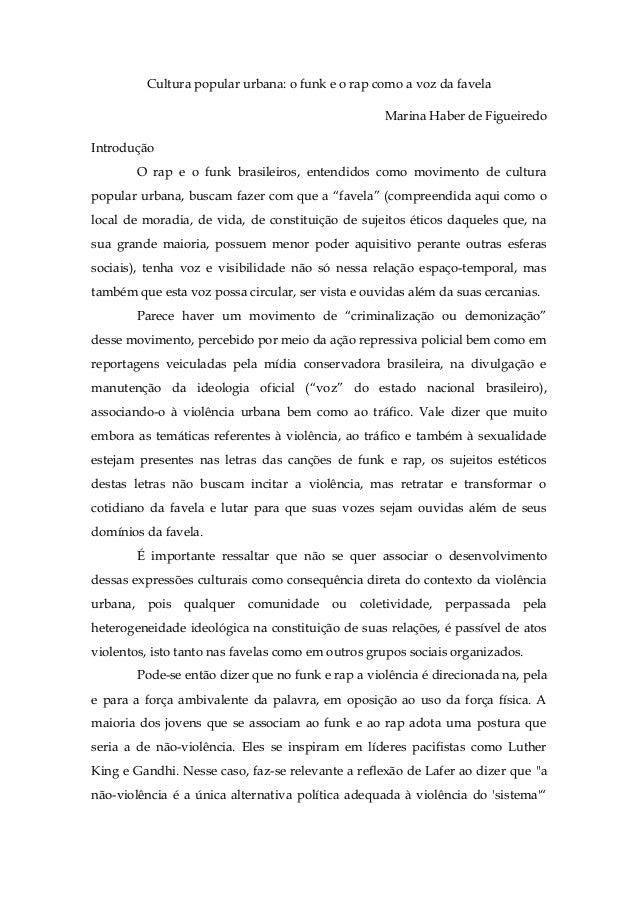 Cultura popular urbana: o funk e o rap como a voz da favela Marina Haber de Figueiredo Introdução O rap e o funk brasileir...