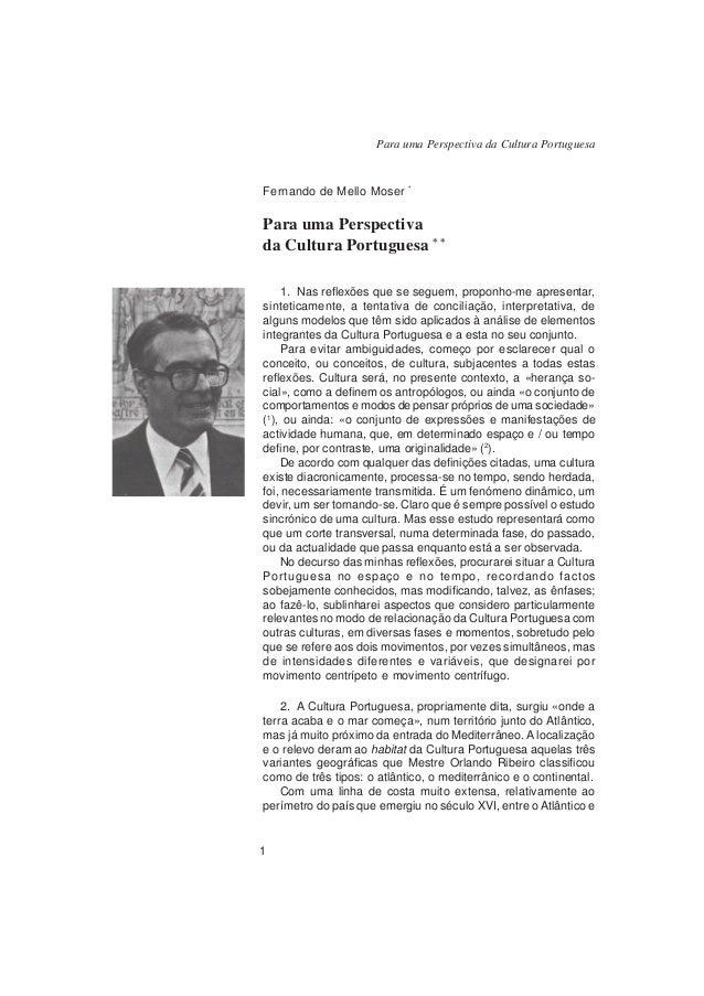 1 Para uma Perspectiva da Cultura Portuguesa Fernando de Mello Moser * Para uma Perspectiva da Cultura Portuguesa * * 1. N...