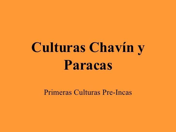 Culturas Chavín y Paracas Primeras Culturas Pre-Incas