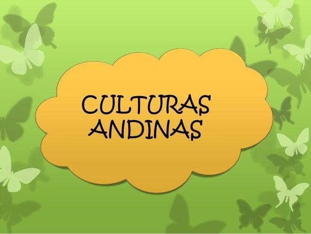 Culturas andinas  creado Por Bertha Analuisa y Mayorie Rojas Slide 3