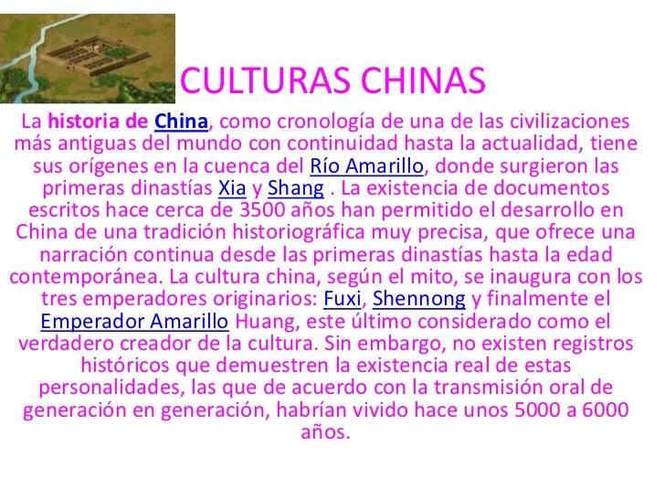 CULTURAS CHINAS La historia de China, como cronología de una de las civilizacionesmás antiguas del mundo con continuidad h...