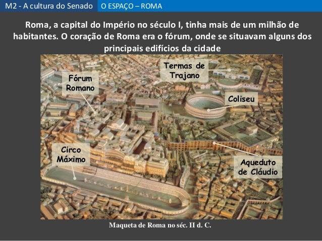 Roma, a capital do Império no século I, tinha mais de um milhão de habitantes. O coração de Roma era o fórum, onde se situ...
