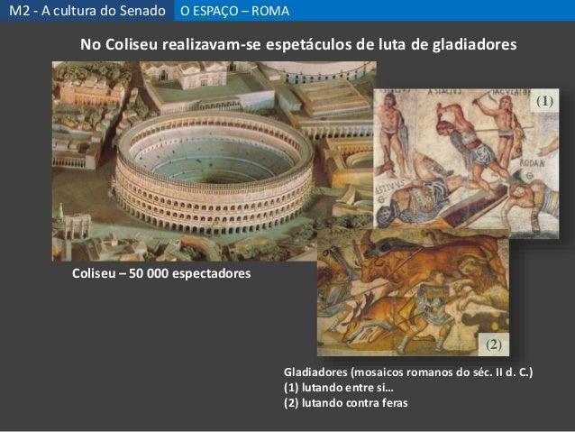 No Coliseu realizavam-se espetáculos de luta de gladiadores Gladiadores (mosaicos romanos do séc. II d. C.) (1) lutando en...