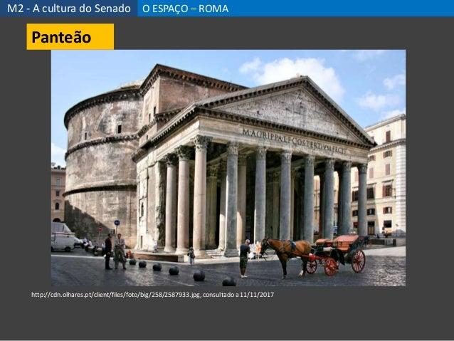 http://cdn.olhares.pt/client/files/foto/big/258/2587933.jpg, consultado a 11/11/2017 M2 - A cultura do Senado O ESPAÇO – R...