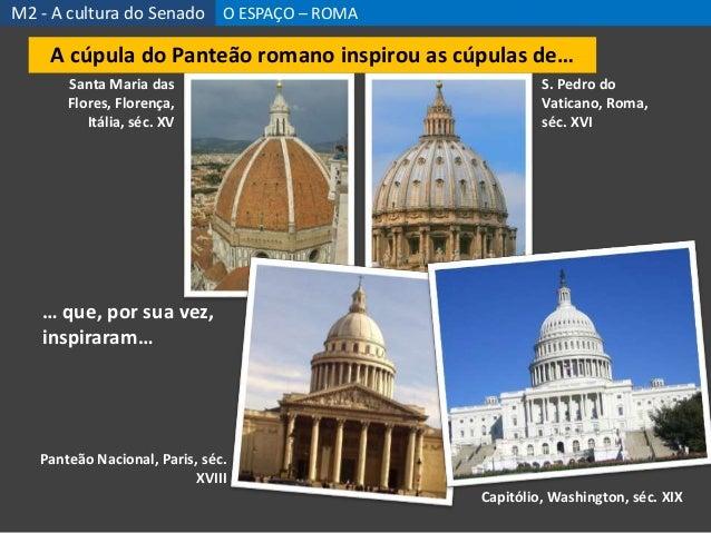 Santa Maria das Flores, Florença, Itália, séc. XV S. Pedro do Vaticano, Roma, séc. XVI Panteão Nacional, Paris, séc. XVIII...
