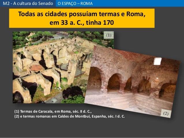 (1) Termas de Caracala, em Roma, séc. II d. C., (2) e termas romanas em Caldes de Montbui, Espanha, séc. I d. C. (1) M2 - ...