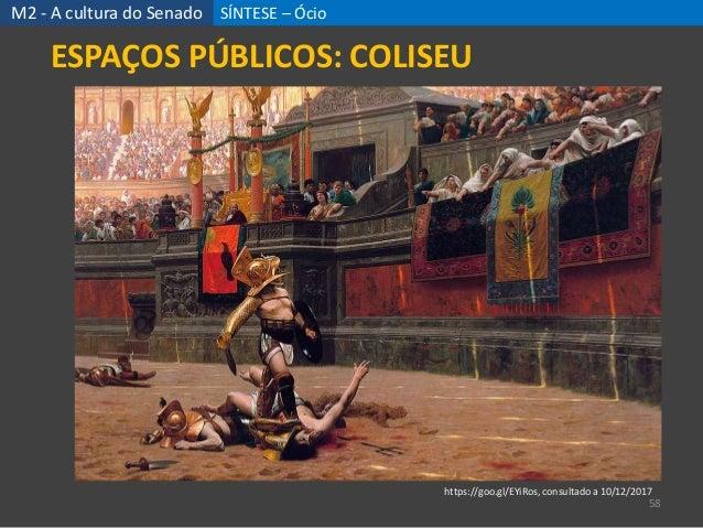 SÍNTESE – Ócio 58 ESPAÇOS PÚBLICOS: COLISEU M2 - A cultura do Senado https://goo.gl/EYiRos, consultado a 10/12/2017