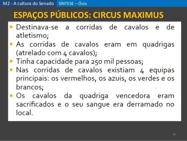 SÍNTESE – Ócio 60 ESPAÇOS PÚBLICOS: CIRCUS MAXIMUS M2 - A cultura do Senado