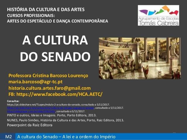 HISTÓRIA DA CULTURA E DAS ARTES CURSOS PROFISSIONAIS: ARTES DO ESPETÁCULO E DANÇA CONTEMPORÂNEA A CULTURA DO SENADO 63 Pro...