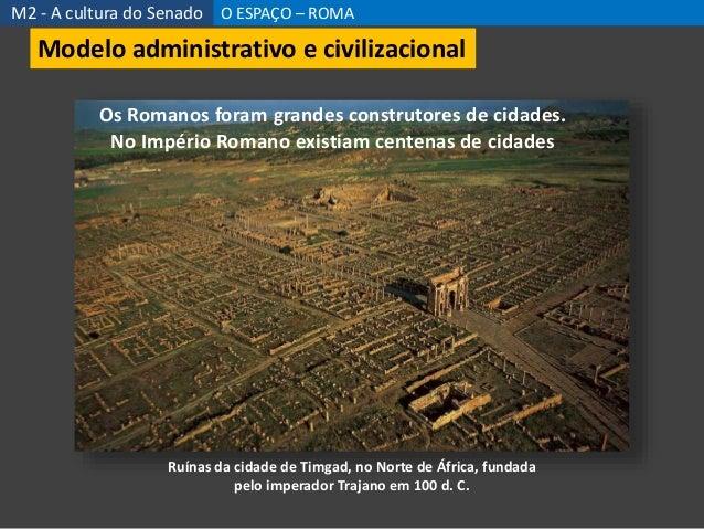 Ruínas da cidade de Timgad, no Norte de África, fundada pelo imperador Trajano em 100 d. C. Os Romanos foram grandes const...
