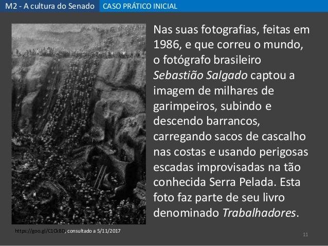 M2 - A cultura do Senado CASO PRÁTICO INICIAL 11 https://goo.gl/C1CkBD, consultado a 5/11/2017 Nas suas fotografias, feita...