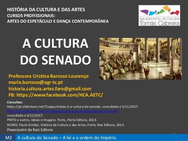 HISTÓRIA DA CULTURA E DAS ARTES CURSOS PROFISSIONAIS: ARTES DO ESPETÁCULO E DANÇA CONTEMPORÂNEA A CULTURA DO SENADO 34 Pro...