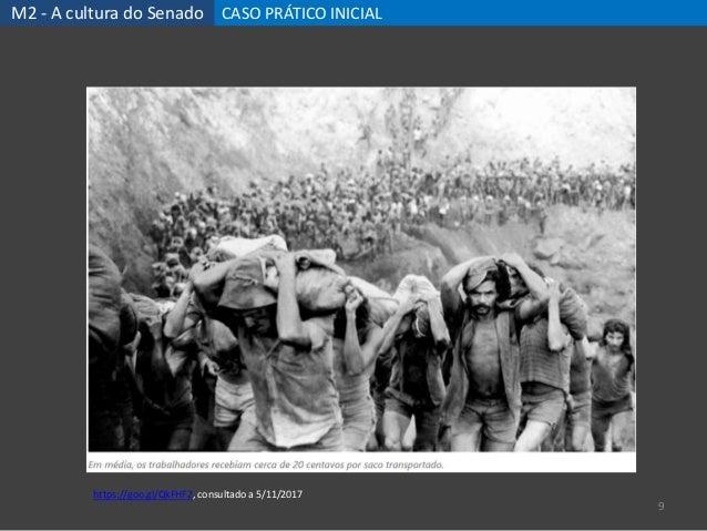 M2 - A cultura do Senado CASO PRÁTICO INICIAL 9 https://goo.gl/QkFHF2, consultado a 5/11/2017