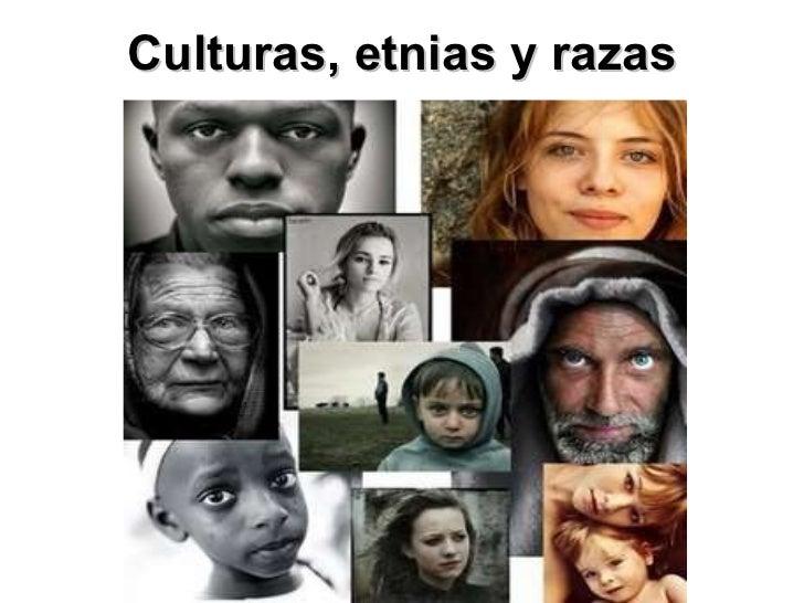Culturas, etnias y razas