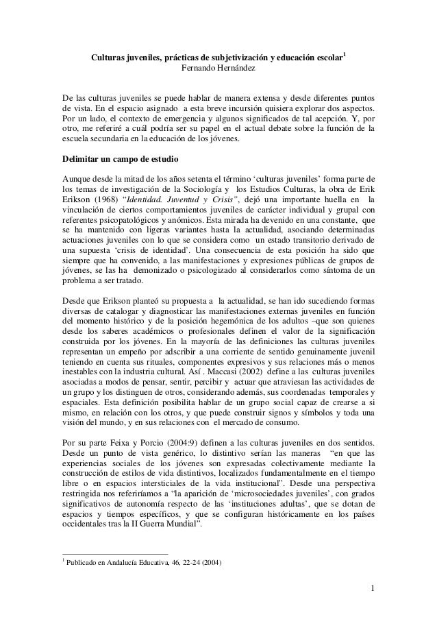 1 Culturas juveniles, prácticas de subjetivización y educación escolar1 Fernando Hernández De las culturas juveniles se pu...