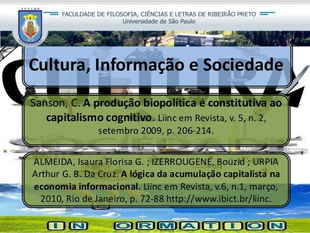 Cultura, Informação e Sociedade Sanson, C. A produção biopolítica é constitutiva ao capitalismo cognitivo. Liinc em Revist...