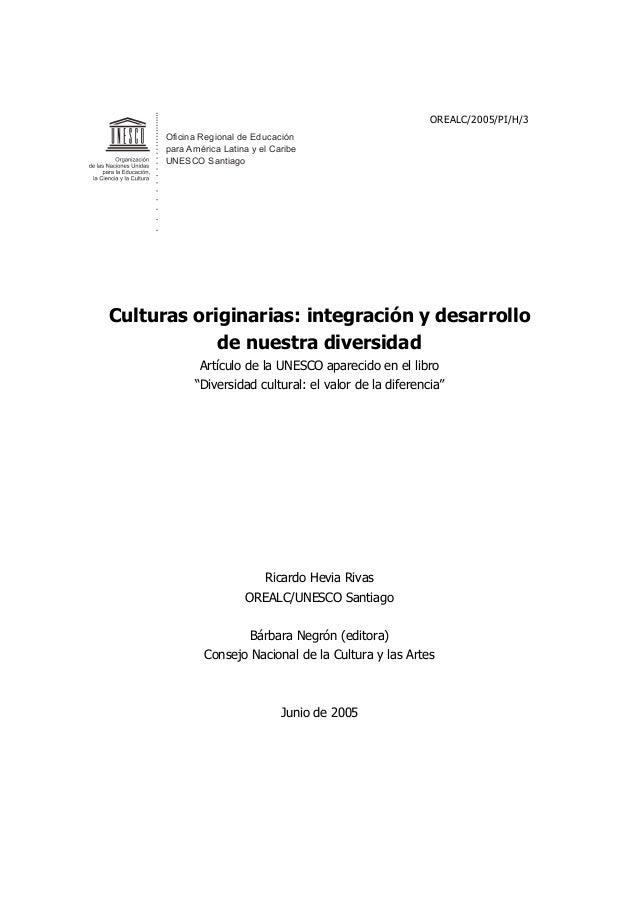 Oficina Regional de Educaciónpara América Latina y el CaribeUNESCO SantiagoOREALC/2005/PI/H/3Culturas originarias: integra...