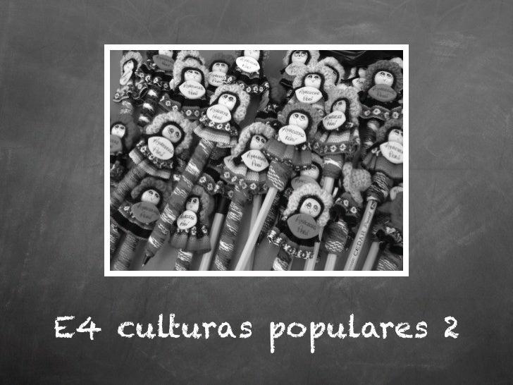 E4 culturas populares 2