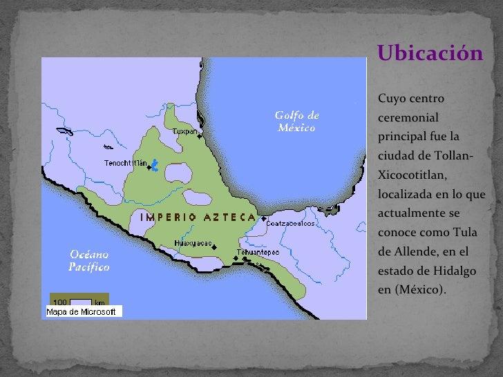 <ul><li>Cuyo centro ceremonial principal fue la ciudad de Tollan-Xicocotitlan, localizada en lo que actualmente se conoce ...