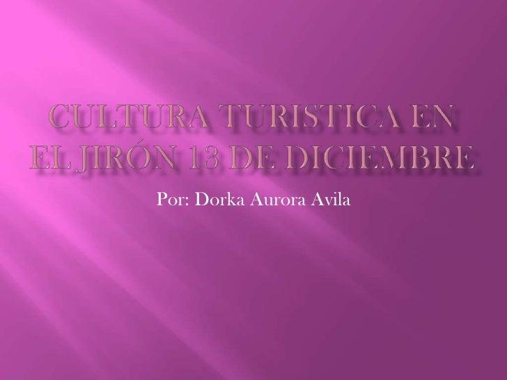 Por: Dorka Aurora Avila
