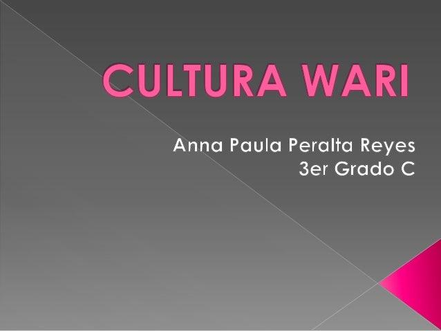 Tuvo como centro de origen laciudad de Wari en Ayacucho.Luego los Wari ocuparon unagran área de la costa y de losandes, ex...