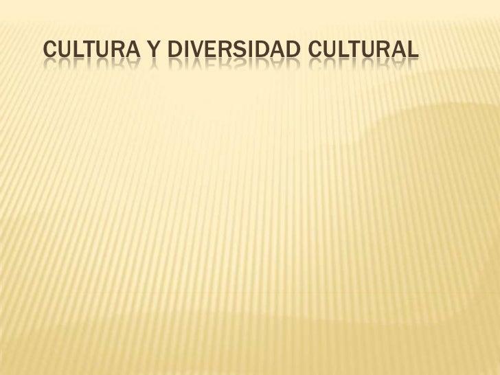 CULTURA Y DIVERSIDAD CULTURAL