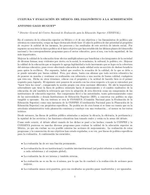 CULTURA Y EVALUACI´ON EN M´EXICO: DEL DIAGN´OSTICO A LA ACREDITACI´ON ANTONIO GAGO HUGUET* * Director General del Centro N...