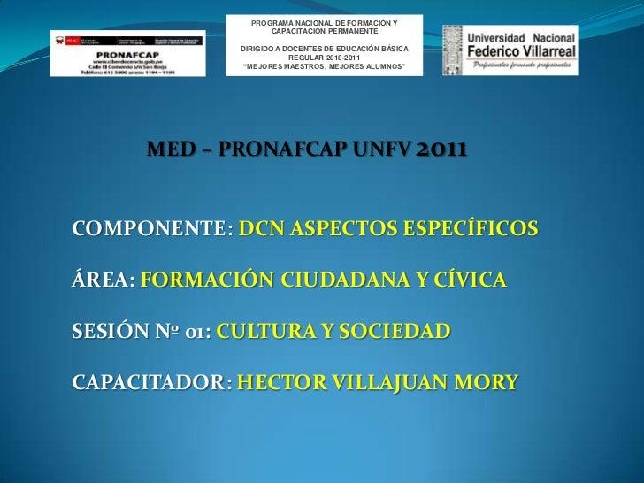 PROGRAMA NACIONAL DE FORMACIÓN Y CAPACITACIÓN PERMANENTE<br />DIRIGIDO A DOCENTES DE EDUCACIÓN BÁSICA REGULAR 2010-2011<br...
