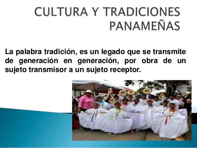 La palabra tradición, es un legado que se transmite de generación en generación, por obra de un sujeto transmisor a un suj...