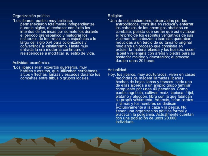 <ul><li>Organización política: </li></ul><ul><li>*Los jíbaros, pueblo muy belicoso, permanecieron totalmente independiente...