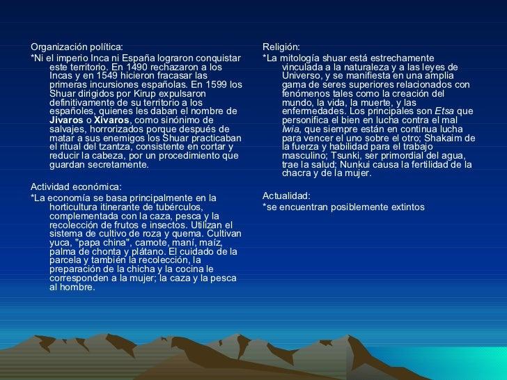 <ul><li>Organización política: </li></ul><ul><li>*Ni el imperio Inca ni España lograron conquistar este territorio. En 149...
