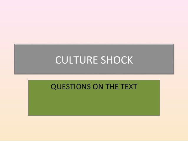 CULTURE SHOCK QUESTIONS ON THE TEXTQUESTIONS ON THE TEXT