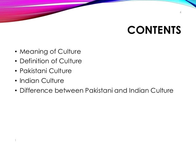 cultural differences between india and pakistan There are lot of differences between cultures of pakistan and india in spite of all these difference, there are some common customs also the main differences are religious beliefs which differentiate the way of life of both nations.