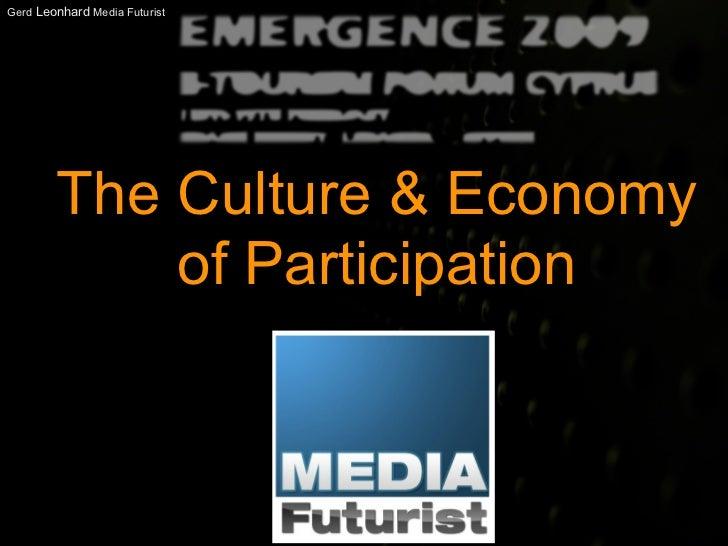 Gerd Leonhard Media Futurist             The Culture & Economy             of Participation