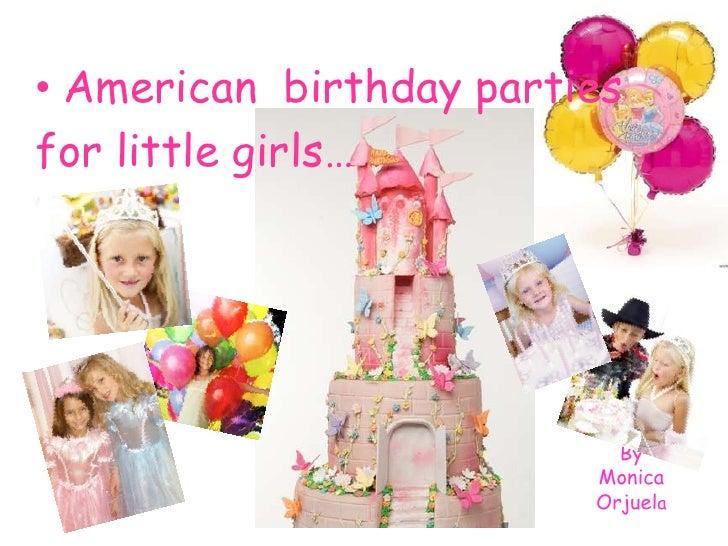 American  birthday parties<br />forlittlegirls…<br />By<br />MonicaOrjuela<br />